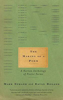The Making of a Poem: A Norton Anthology of Poetic Forms by Mark Strand, NEW