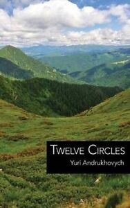 Twelve Circles by Andrukhovych, Yuri -Paperback
