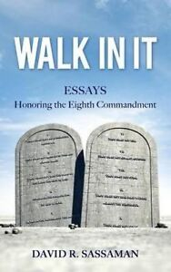 Walk in It by Sassaman, David R. -Paperback