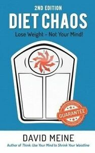 Diet Chaos: Lose Weight - Not Your Mind by Meine, David A. -Paperback