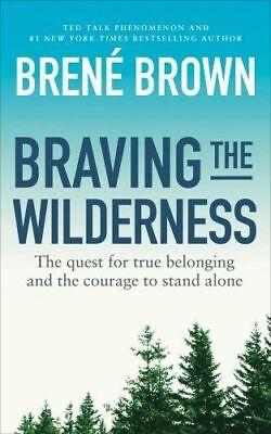BRAVING THE WILDERNESS  BY BROWN, BRENE - (0812995848)
