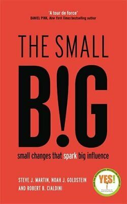 The small BIG: Small Changes that Spark Big Influence by Cialdini, Professor Rob