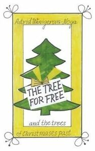 The Tree for Free and the Trees of Christmases Past by Wenigerova-Noga, Astrid
