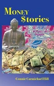 NEW Money Stories: How Money and Spirit Combine to Create Abundance