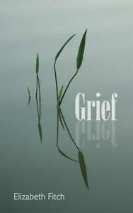 Grief by Fitch, Elizabeth -Paperback