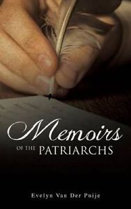Memoirs of the Patriarchs by Van Der Puije, Evelyn -Hcover