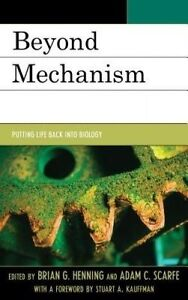 USED-LN-Beyond-Mechanism-Putting-Life-Back-Into-Biology-by-Brian-G-Henning