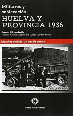 Militares y sublevacion Huelva y provincia 1936 (Historia)