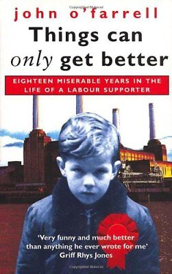 BOOK-Things Can Only Get Better: Eighteen Miserable Years in the (Best Thing In The Life)