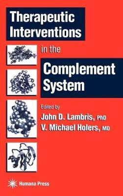 Therapeutic Interventions In The Complement System By Ph D  Lambris  John D  New