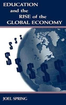 Education And The Rise Of The Global Economy By Joel H Spring  New