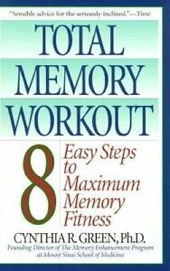 Total Memory Workout: 8 Easy Steps to Maximum Memory Fitness by Dr Cynthia R...