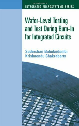 Wafer-Level Testing and Test During Burn-In for, Bahukudumbi, Chakrabarty..