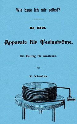 Apparate für Teslaströme. Nikola Tesla. Selbstversorgung. Elektronik. Teslaspule