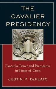 The Cavalier Presidency, Justin P. DePlato