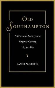 Old Southampton: Politics and Society in a Virginia County, 1834-1869 (Suny Seri
