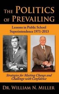 The Politics Prevailing Lessons in Public School Superintende by Miller William