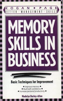 Memory Skills in Business: Basic Techniques for Improvement (Better (Best Managers In Business)