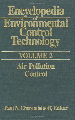Encyclopedia of Environmental Control Technology: Volume 2:: Air Pollution Cont