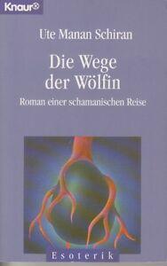 Die Wege der Wölfin - Eine schamanische Reise - Ute Manan Schiran 1990