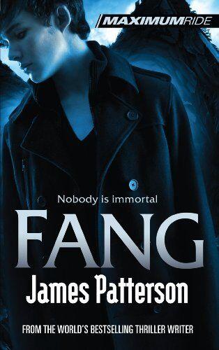 Maximum Ride: Fang,James Patterson