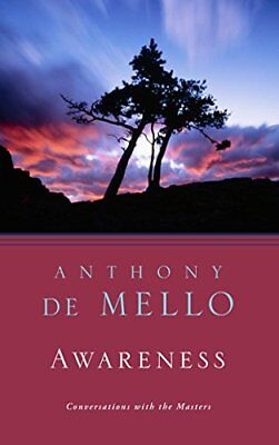 Awareness: The Perils and Opportunities of Reality by Anthony De