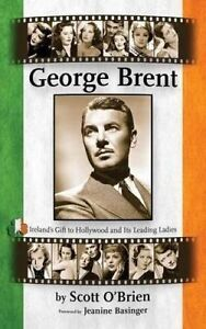 USED-VG-George-Brent-Ireland-039-s-Gift-to-Hollywood-and-its-Leading-Ladies-har