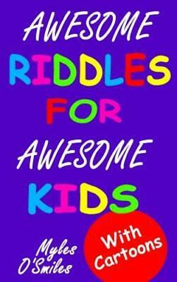 Awesome Riddles for Awesome Kids: Trick Questions, Riddles and Brain Teasers for - Brain Teasers Riddles For Kids