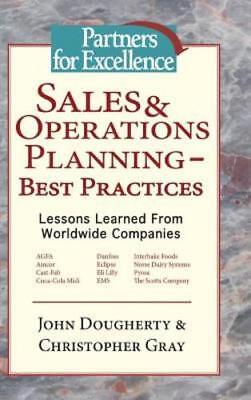 Sales & Operations Planning - Best Practices: Lessons Learned from