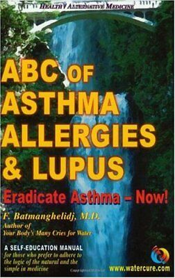 ABC of Asthma, Allergies and Lupus: Eradicate Asth