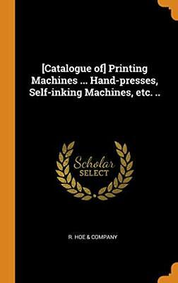 [catalogue Of] Printing Machines ... Hand-Press, Hoe, Company-, for sale  Shipping to India