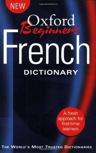Oxford Beginner's French Dictionary,Oxford Dictionaries