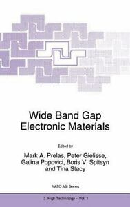 Nato Science Partnership Subes 3 Ser.: Wide Band Gap Electronic Materials :...
