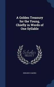 NEW A Golden Treasury for the Young, Chiefly in Words of One Syllable