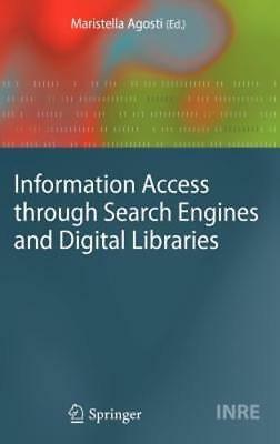 Information Access Through Search Engines And Digital Libraries By Agosti  New