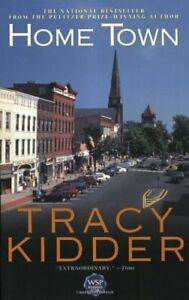 Tracy Kidder-Home Town-First Trade Paperback edition Book