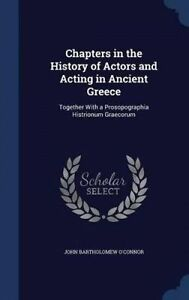 Chapters in the History of Actors and Acting in Ancient Greece: Together With a