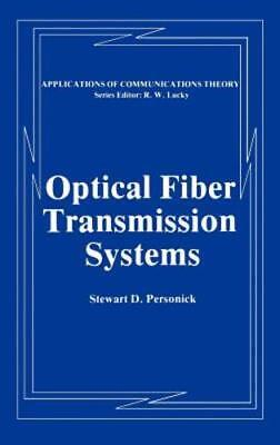 Optical Fiber Transmission Systems by Stewart D Personick: -