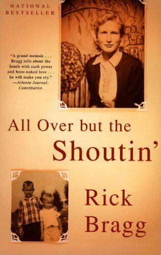 All Over But The Shoutin By Rick Bragg