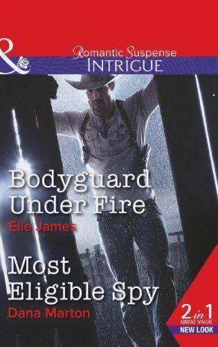 Bodyguard Under Fire: Bodyguard Under Fire / Most Eligible Spy (Covert Cowboys,