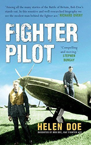 Fighter Pilot: The Life of Battle of Britain Ace Bob Doe New Paperback Book Hele