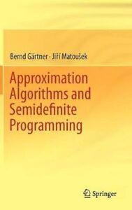 Approximation Algorithms and Semidefinite Programming by Bernd Gartner, Jiri...