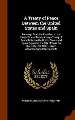 A Treaty of Peace Between the United States and, State, Spain-,