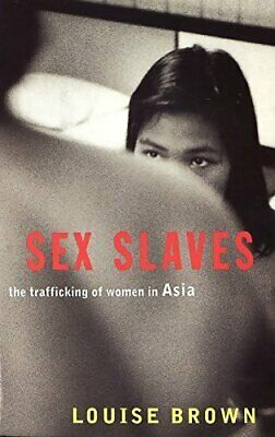 Sex slaves. The trafficking of women in asia - Louise Brown - - 481009 - 2214149