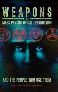 Weapons of Mass Psychological Destruction and the People Who Use Them (Practical