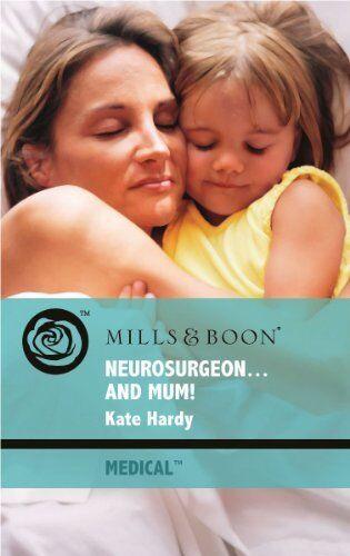 Neurosurgeon...and Mum!,Kate Hardy