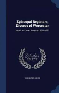 Episcopal Registers, Diocese of Worcester: Introd. and Index. Registers 1268-127