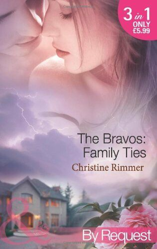 The Bravos: Family Ties (Mills & Boon by Request),Christine Rimmer