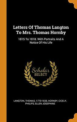 Letters Of Thomas Langton To Mrs. Thomas Hornby, 1770-1838, Cicely, Josephin-,