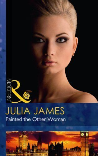 Painted the Other Woman (Mills & Boon Modern),Julia James